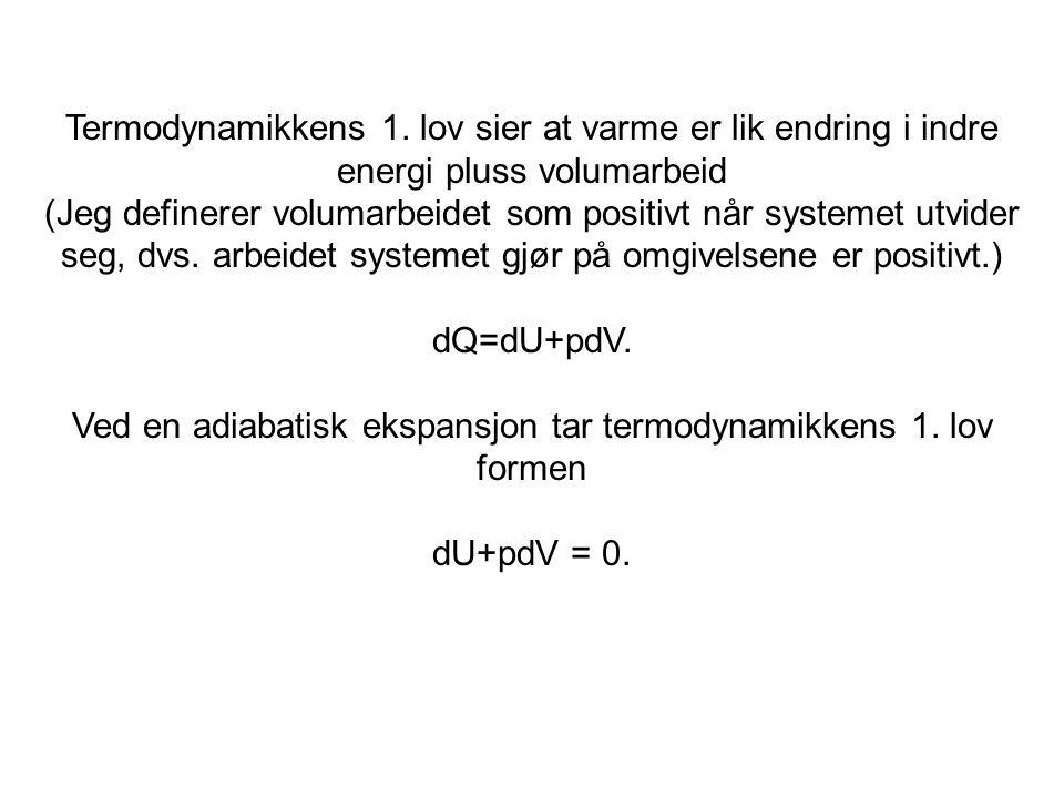 Ved en adiabatisk ekspansjon tar termodynamikkens 1. lov formen