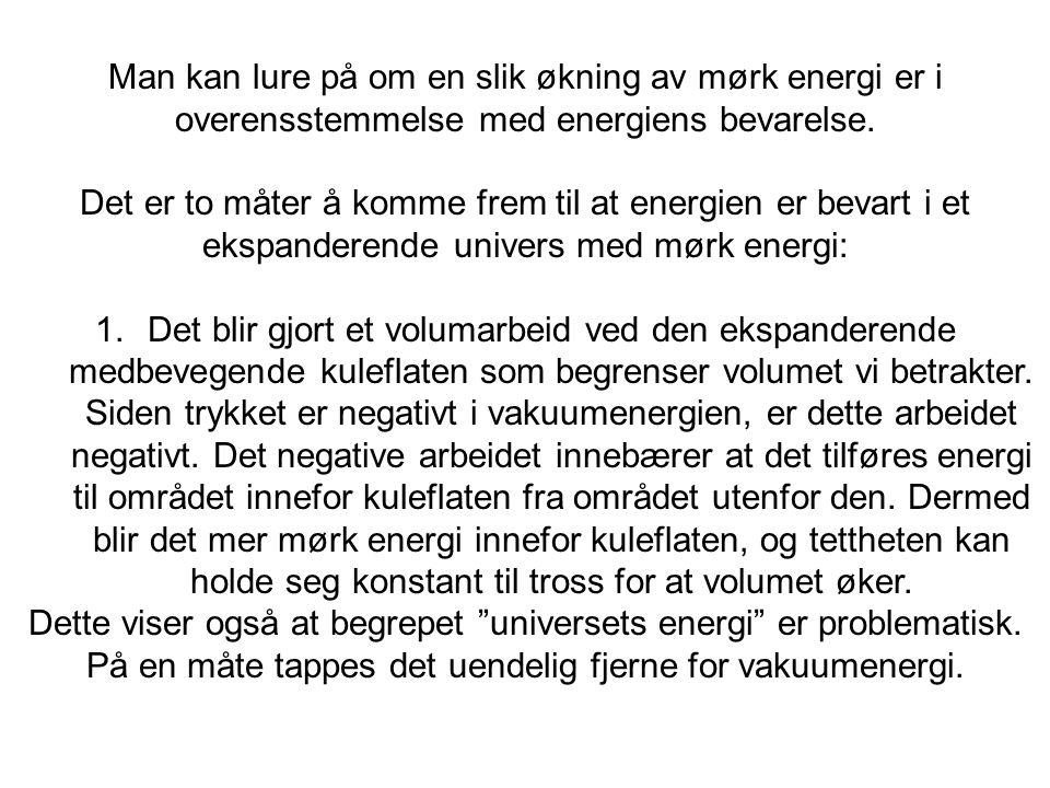 Dette viser også at begrepet universets energi er problematisk.