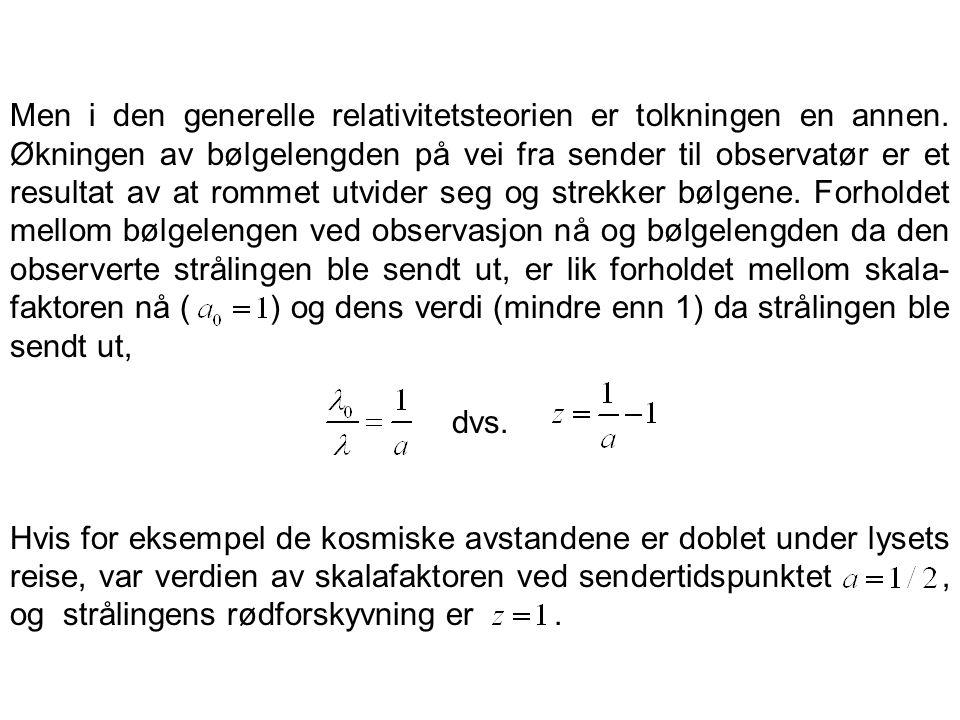 Men i den generelle relativitetsteorien er tolkningen en annen
