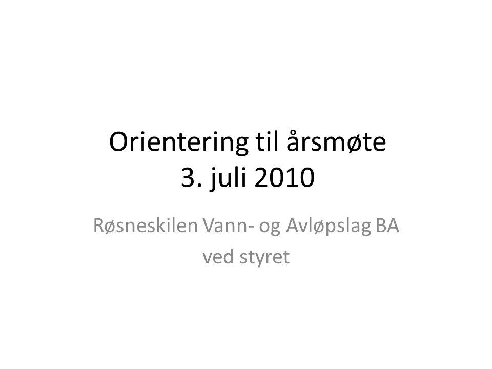 Orientering til årsmøte 3. juli 2010