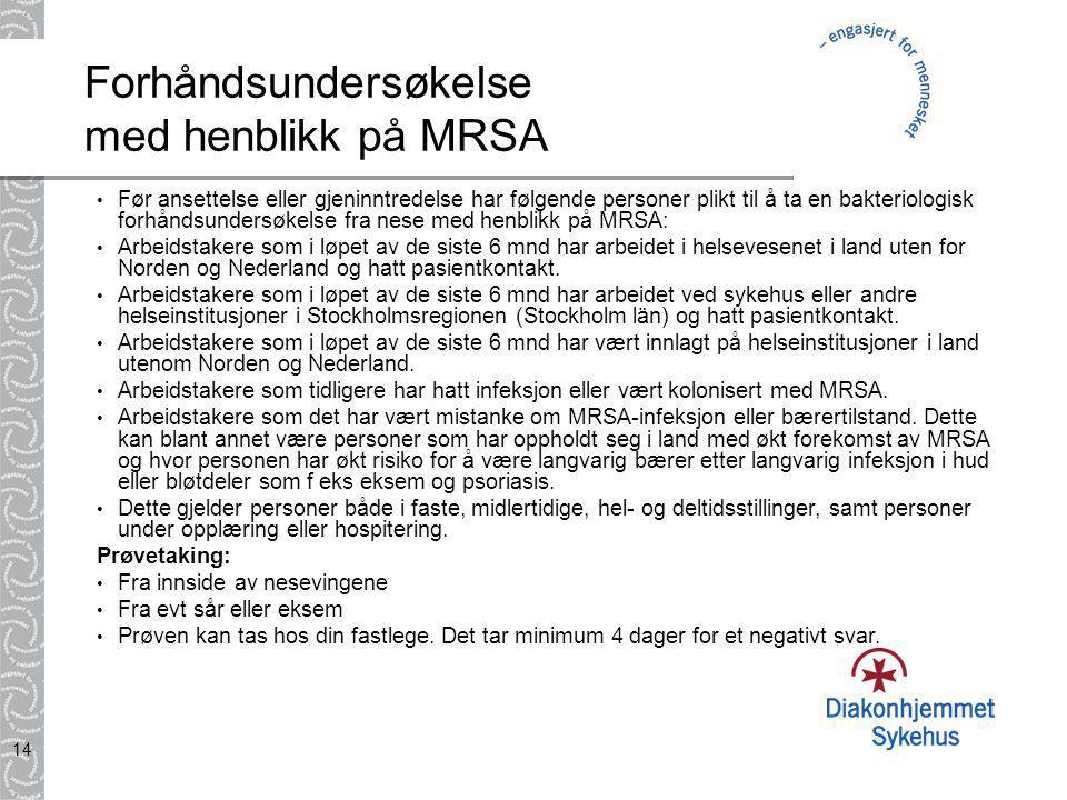Forhåndsundersøkelse med henblikk på MRSA