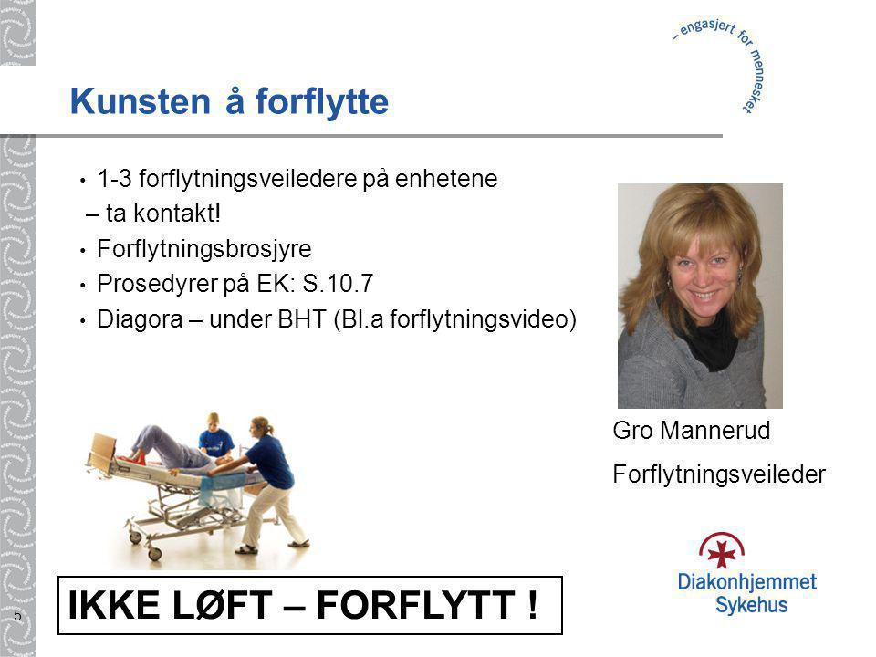 IKKE LØFT – FORFLYTT ! Kunsten å forflytte