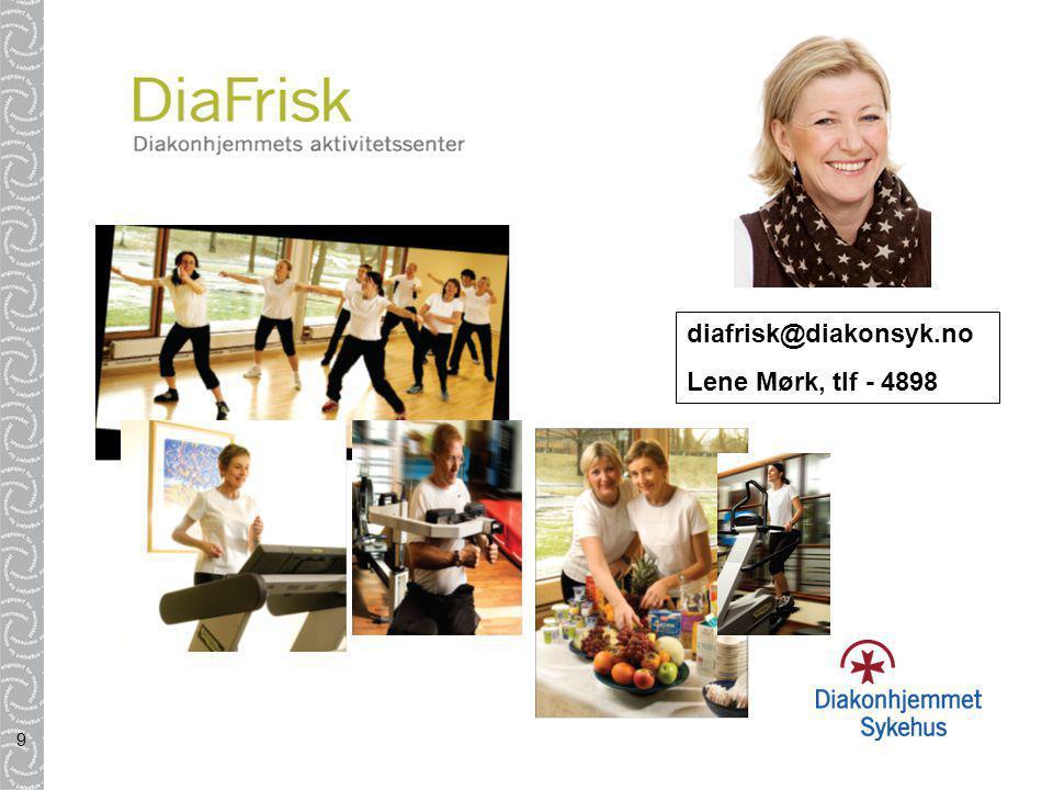 diafrisk@diakonsyk.no Lene Mørk, tlf - 4898