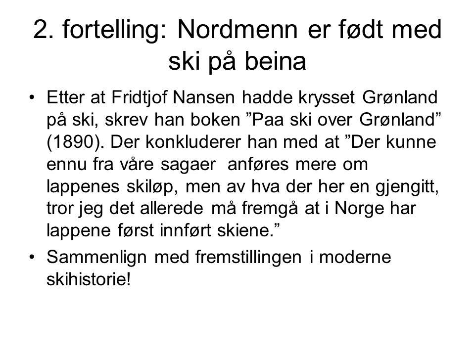 2. fortelling: Nordmenn er født med ski på beina