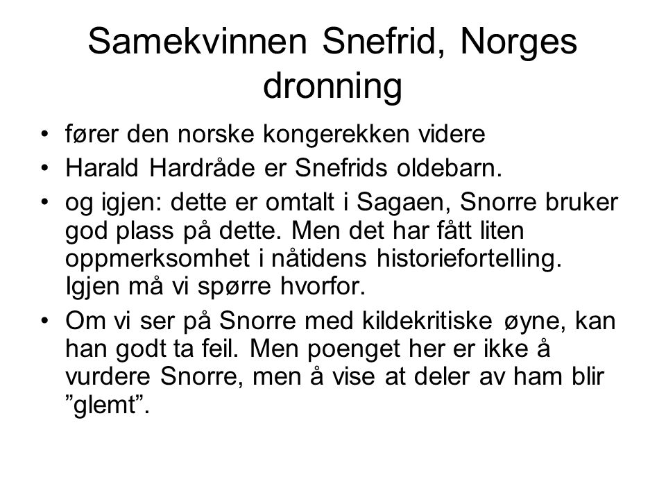Samekvinnen Snefrid, Norges dronning