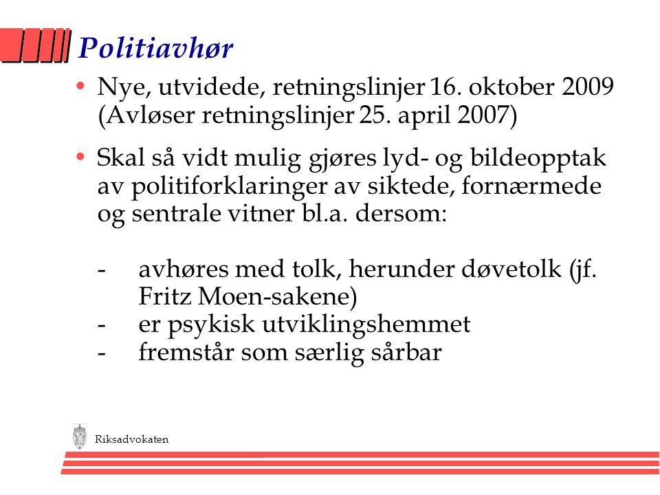 Politiavhør Nye, utvidede, retningslinjer 16. oktober 2009 (Avløser retningslinjer 25. april 2007)