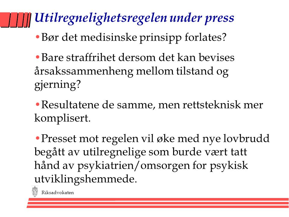Utilregnelighetsregelen under press