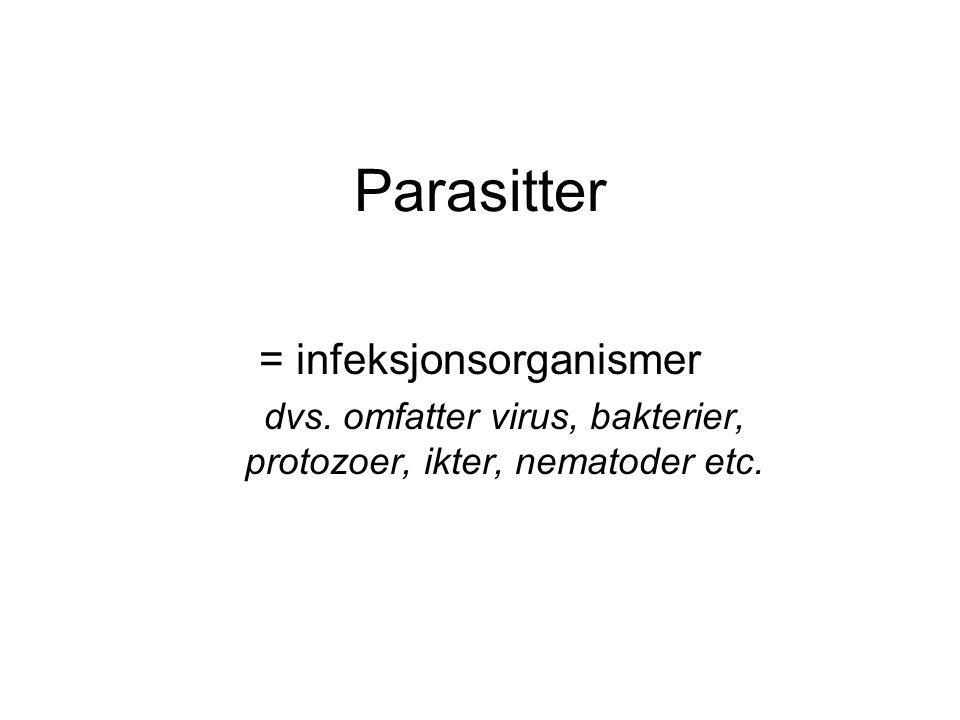 Parasitter = infeksjonsorganismer