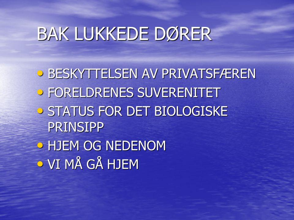 BAK LUKKEDE DØRER BESKYTTELSEN AV PRIVATSFÆREN FORELDRENES SUVERENITET