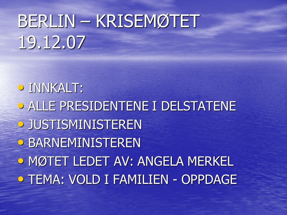 BERLIN – KRISEMØTET 19.12.07 INNKALT: ALLE PRESIDENTENE I DELSTATENE