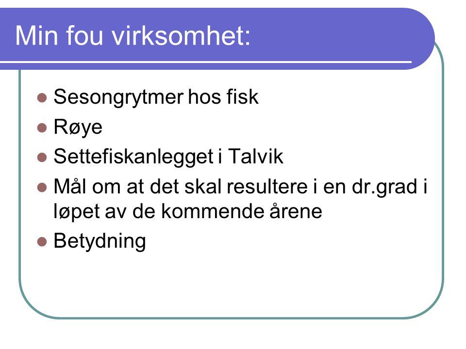 Min fou virksomhet: Sesongrytmer hos fisk Røye