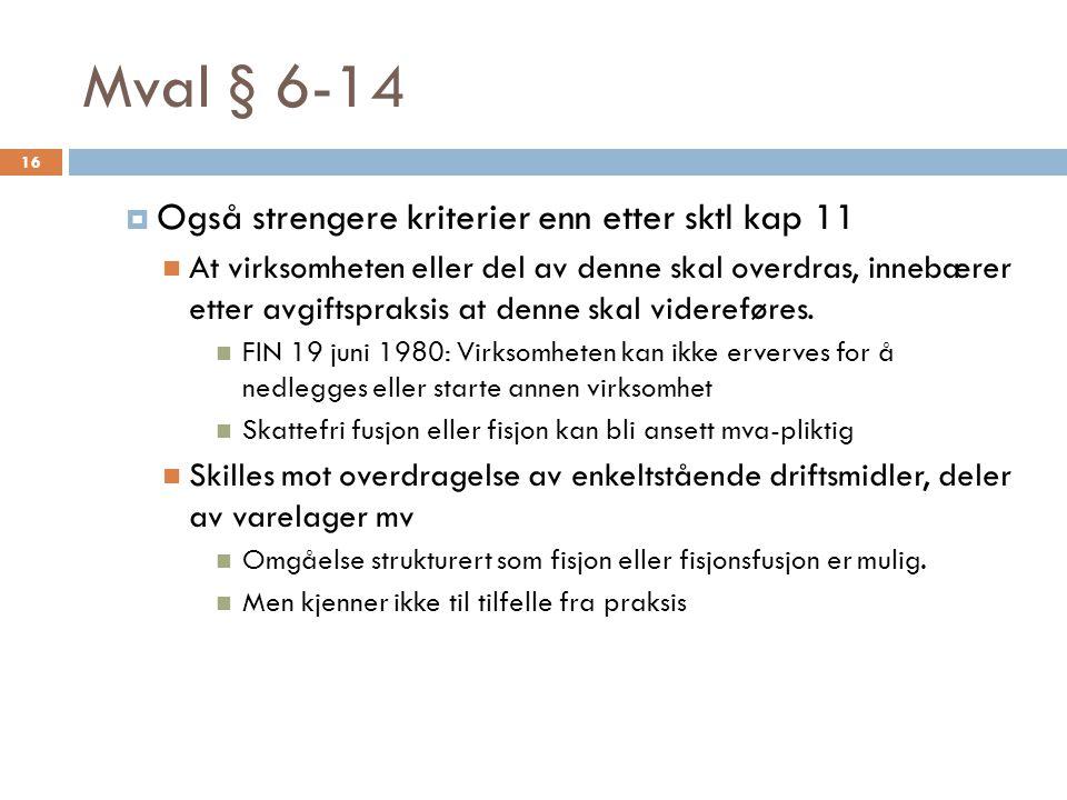 Mval § 6-14 Også strengere kriterier enn etter sktl kap 11