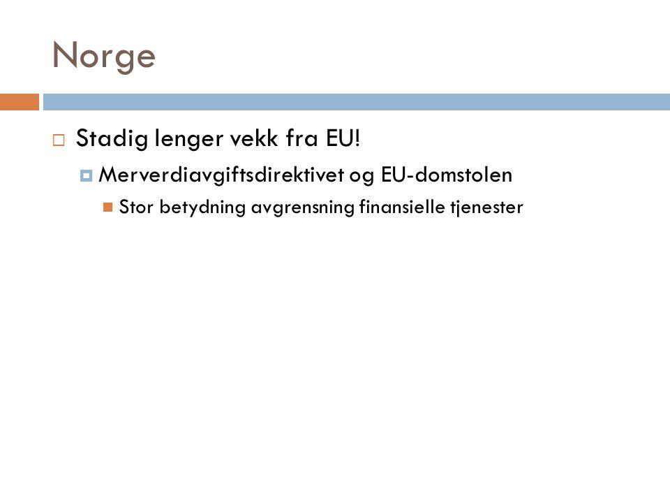 Norge Stadig lenger vekk fra EU!