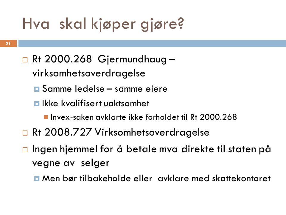Hva skal kjøper gjøre Rt 2000.268 Gjermundhaug – virksomhetsoverdragelse. Samme ledelse – samme eiere.