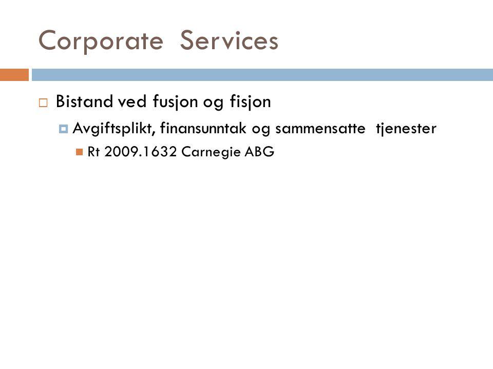 Corporate Services Bistand ved fusjon og fisjon