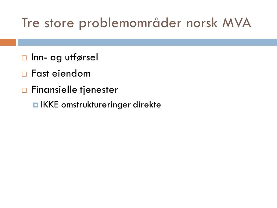 Tre store problemområder norsk MVA