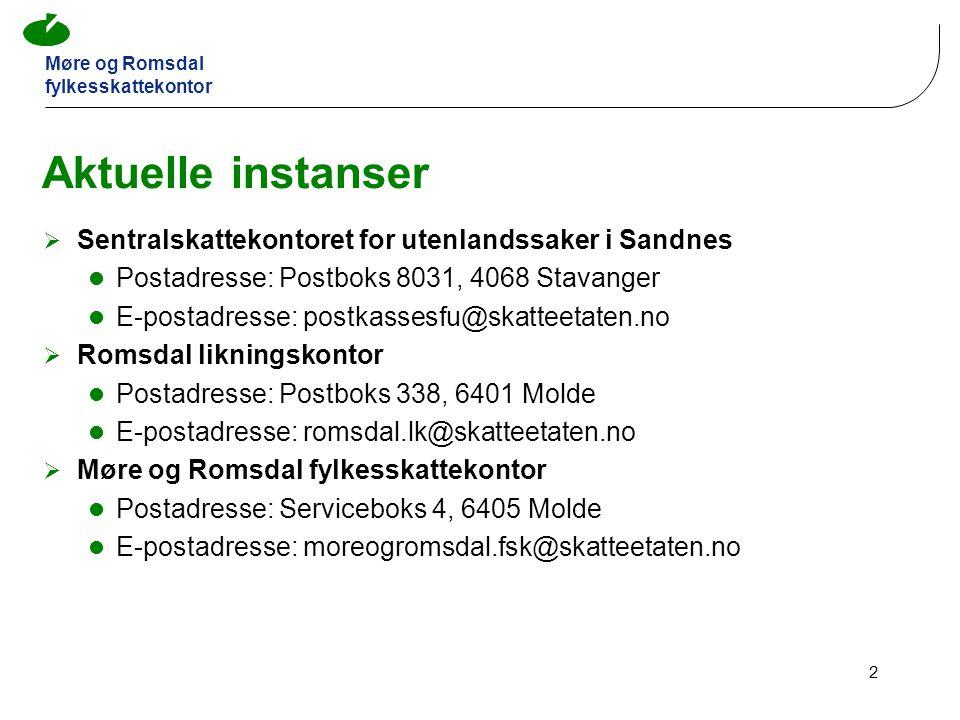 Aktuelle instanser Sentralskattekontoret for utenlandssaker i Sandnes