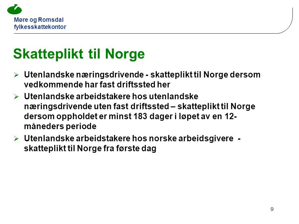 Skatteplikt til Norge Utenlandske næringsdrivende - skatteplikt til Norge dersom vedkommende har fast driftssted her.