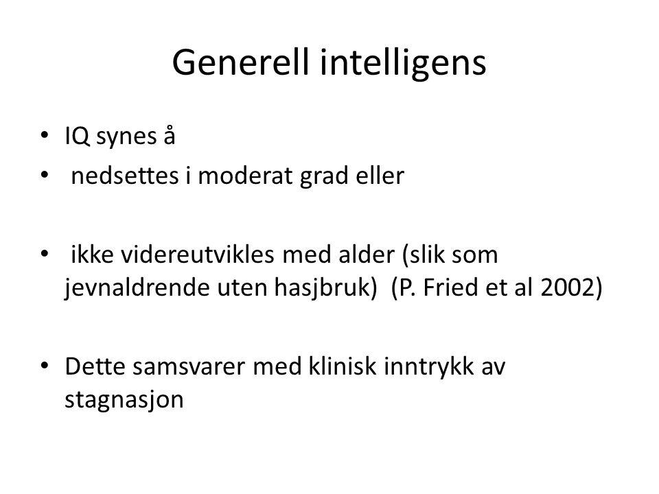Generell intelligens IQ synes å nedsettes i moderat grad eller
