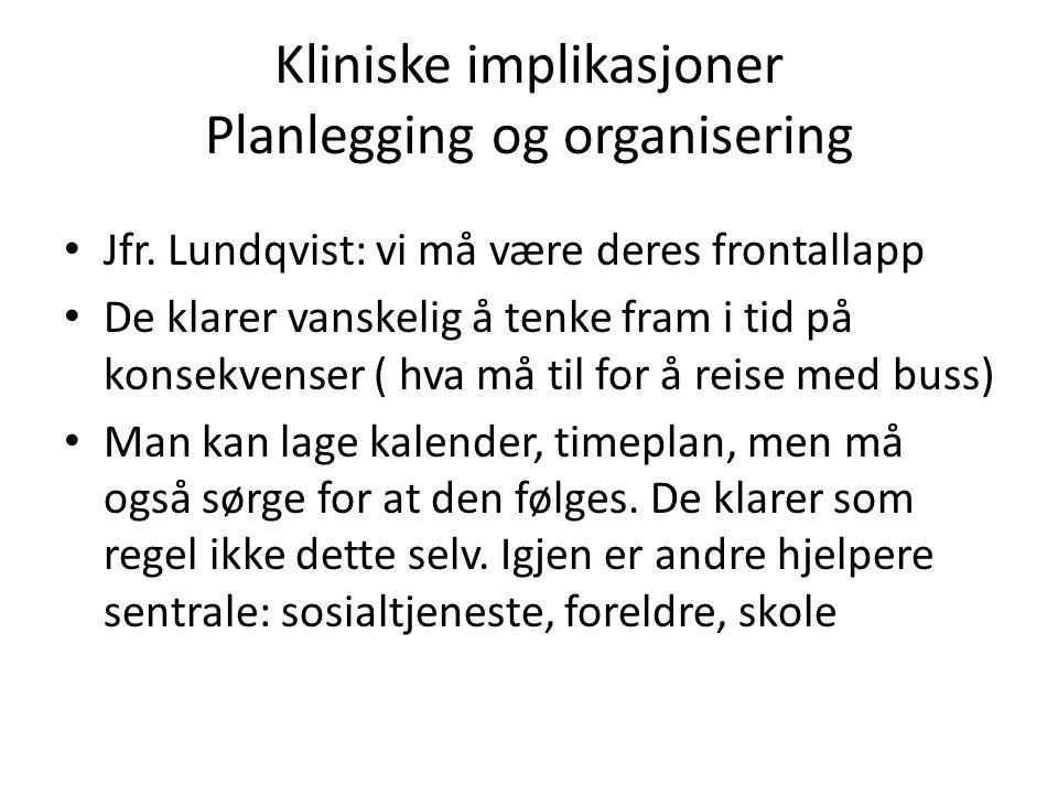 Kliniske implikasjoner Planlegging og organisering
