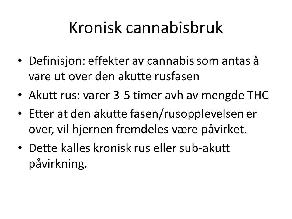 Kronisk cannabisbruk Definisjon: effekter av cannabis som antas å vare ut over den akutte rusfasen.