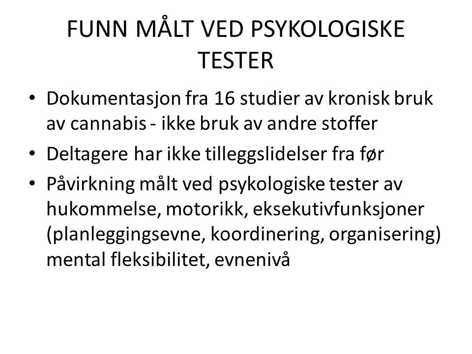 FUNN MÅLT VED PSYKOLOGISKE TESTER
