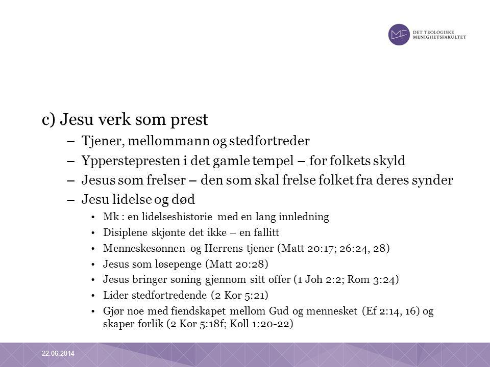 c) Jesu verk som prest Tjener, mellommann og stedfortreder