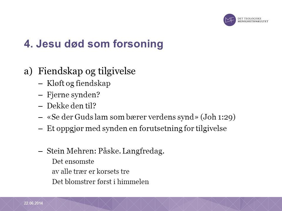 4. Jesu død som forsoning Fiendskap og tilgivelse Kløft og fiendskap