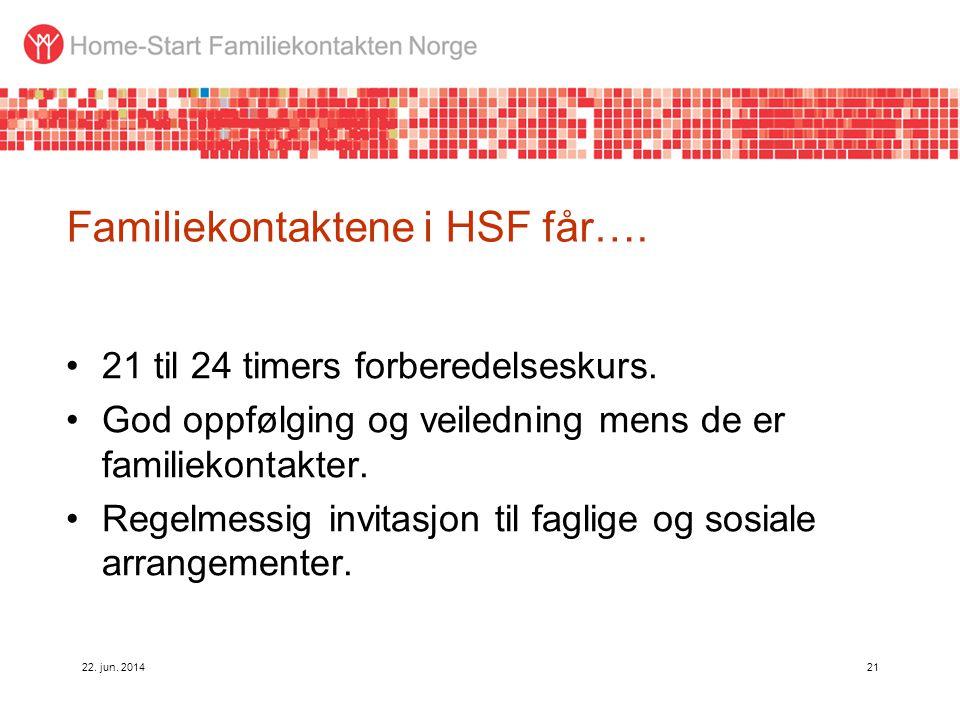 Familiekontaktene i HSF får….