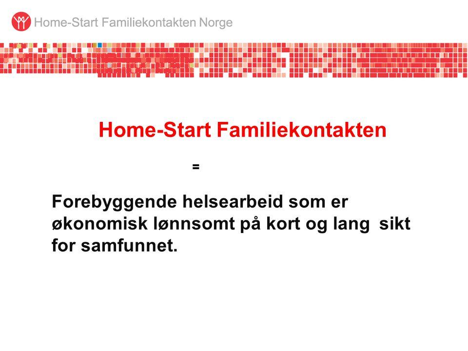 Home-Start Familiekontakten. =. Forebyggende helsearbeid som er