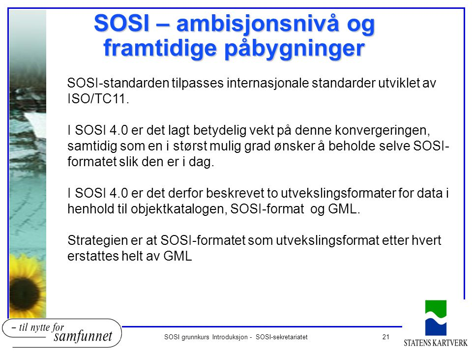 SOSI – ambisjonsnivå og framtidige påbygninger