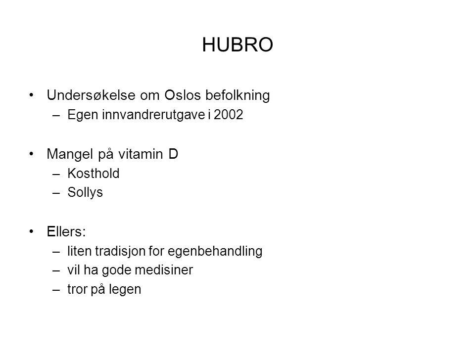 HUBRO Undersøkelse om Oslos befolkning Mangel på vitamin D Ellers: