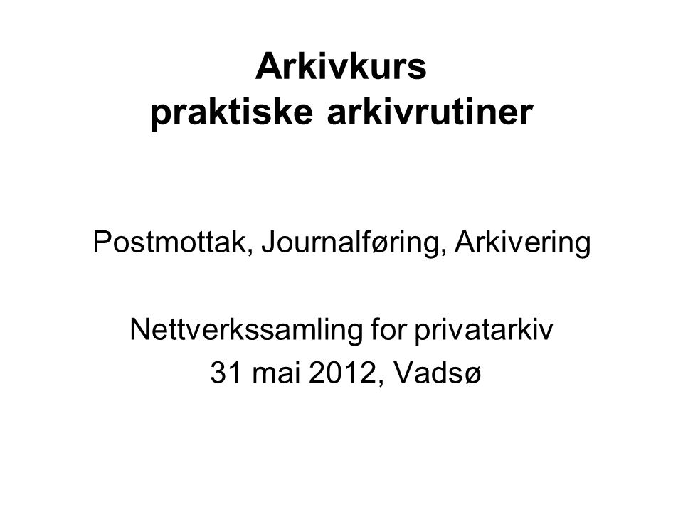 Arkivkurs praktiske arkivrutiner