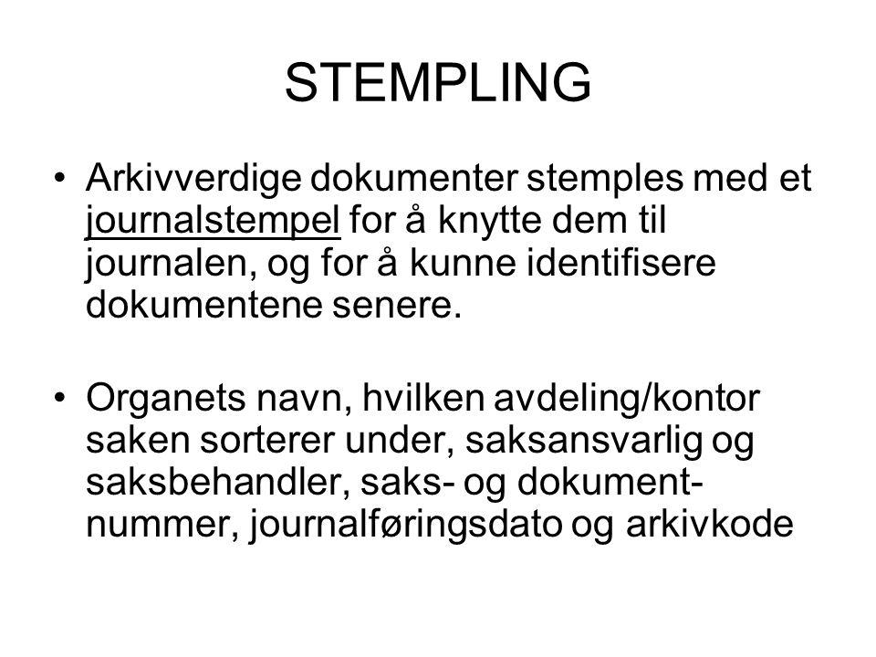 STEMPLING Arkivverdige dokumenter stemples med et journalstempel for å knytte dem til journalen, og for å kunne identifisere dokumentene senere.