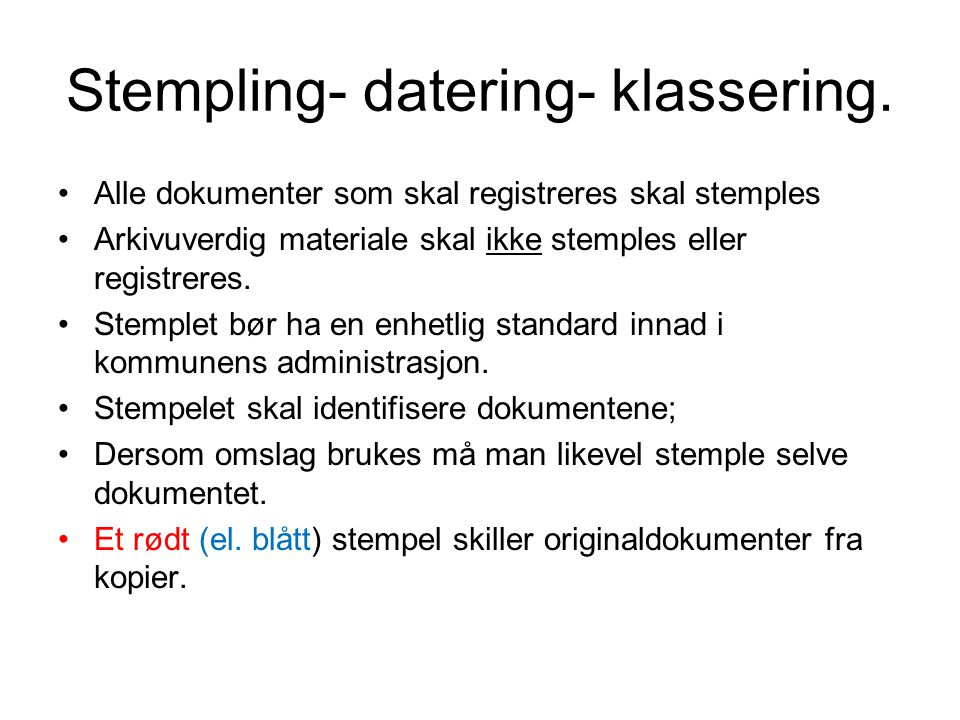 Stempling- datering- klassering.