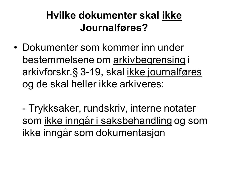 Hvilke dokumenter skal ikke Journalføres