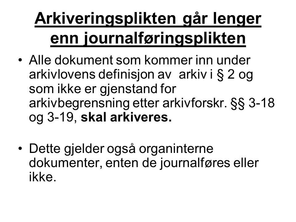 Arkiveringsplikten går lenger enn journalføringsplikten