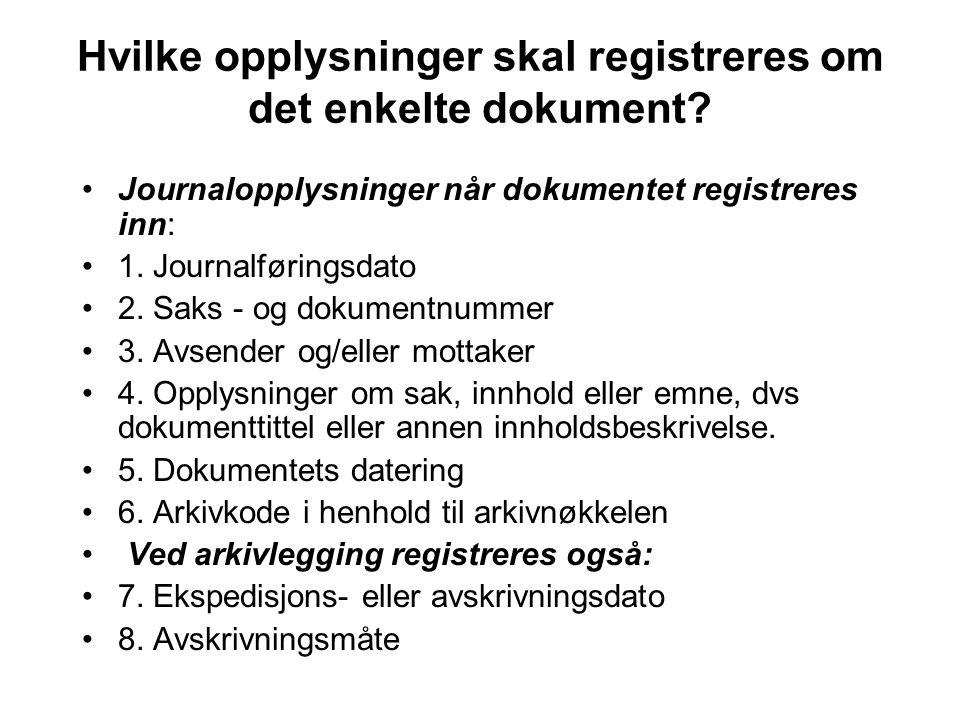 Hvilke opplysninger skal registreres om det enkelte dokument