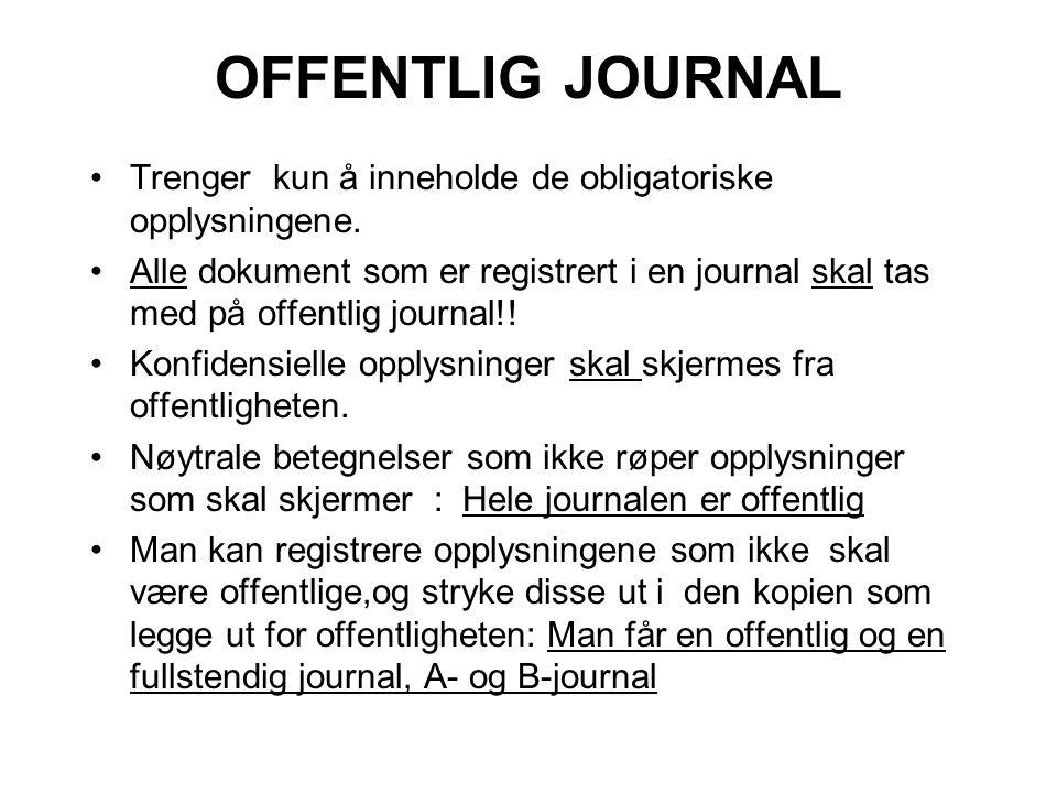OFFENTLIG JOURNAL Trenger kun å inneholde de obligatoriske opplysningene.
