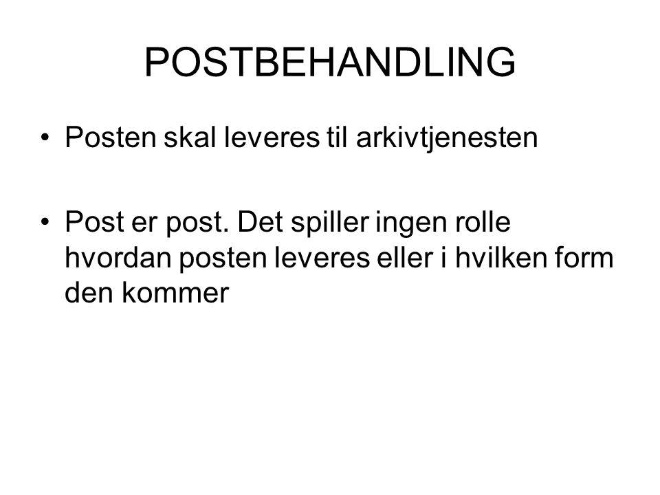 POSTBEHANDLING Posten skal leveres til arkivtjenesten