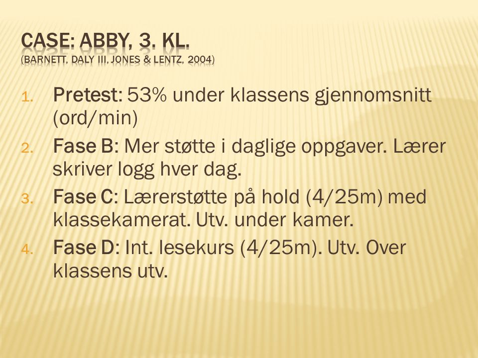 Case: Abby, 3. kl. (Barnett, Daly III, Jones & Lentz, 2004)