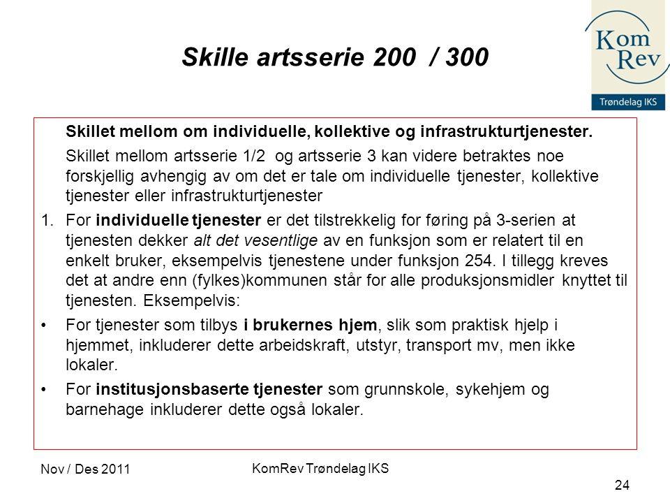 Skille artsserie 200 / 300 Skillet mellom om individuelle, kollektive og infrastrukturtjenester.