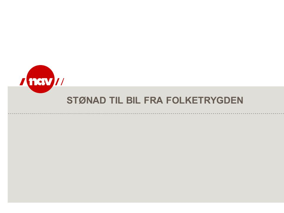 STØNAD TIL BIL FRA FOLKETRYGDEN