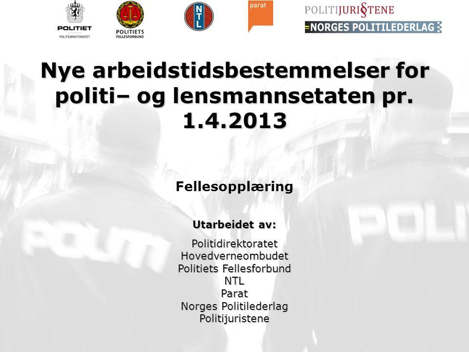 Nye arbeidstidsbestemmelser for politi– og lensmannsetaten pr. 1. 4