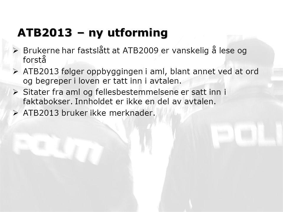 ATB2013 – ny utforming Brukerne har fastslått at ATB2009 er vanskelig å lese og forstå.