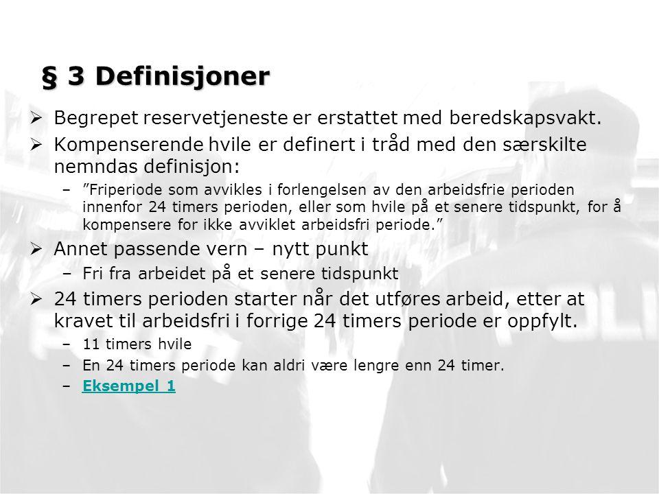 § 3 Definisjoner Begrepet reservetjeneste er erstattet med beredskapsvakt.