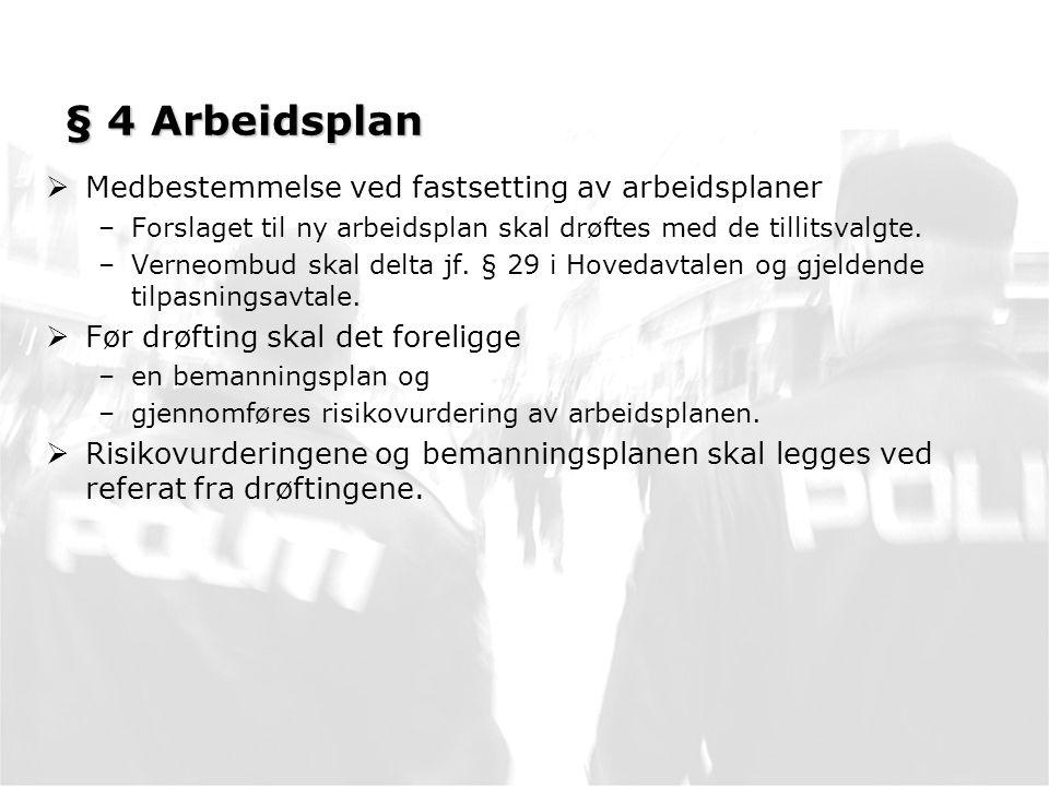§ 4 Arbeidsplan Medbestemmelse ved fastsetting av arbeidsplaner