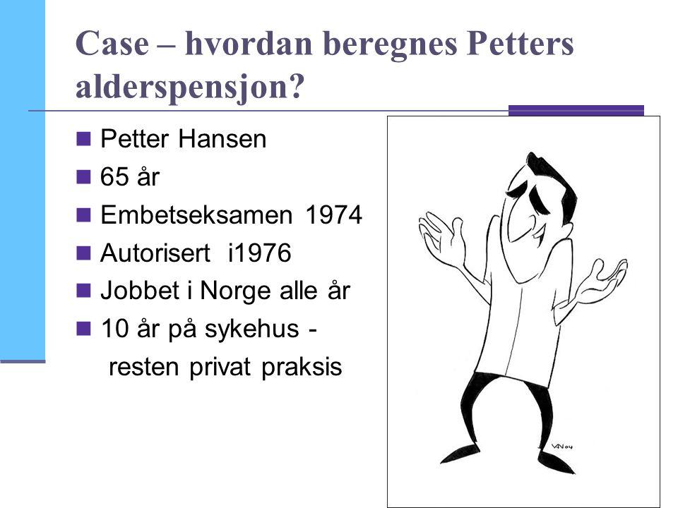 Case – hvordan beregnes Petters alderspensjon