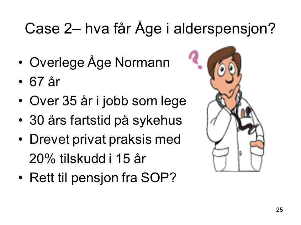 Case 2– hva får Åge i alderspensjon