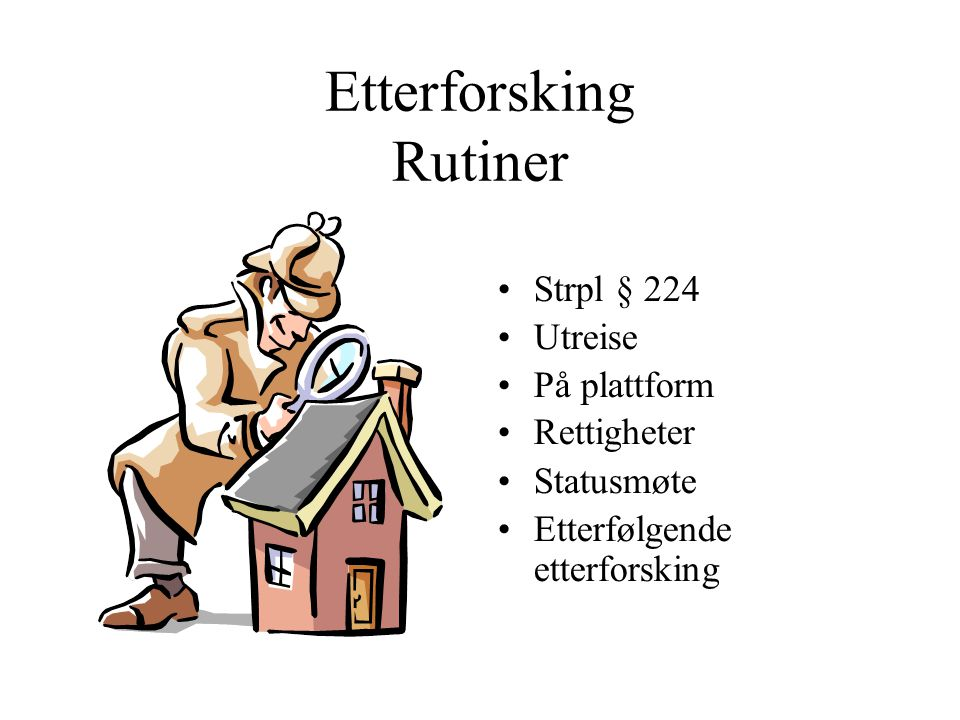 Etterforsking Rutiner
